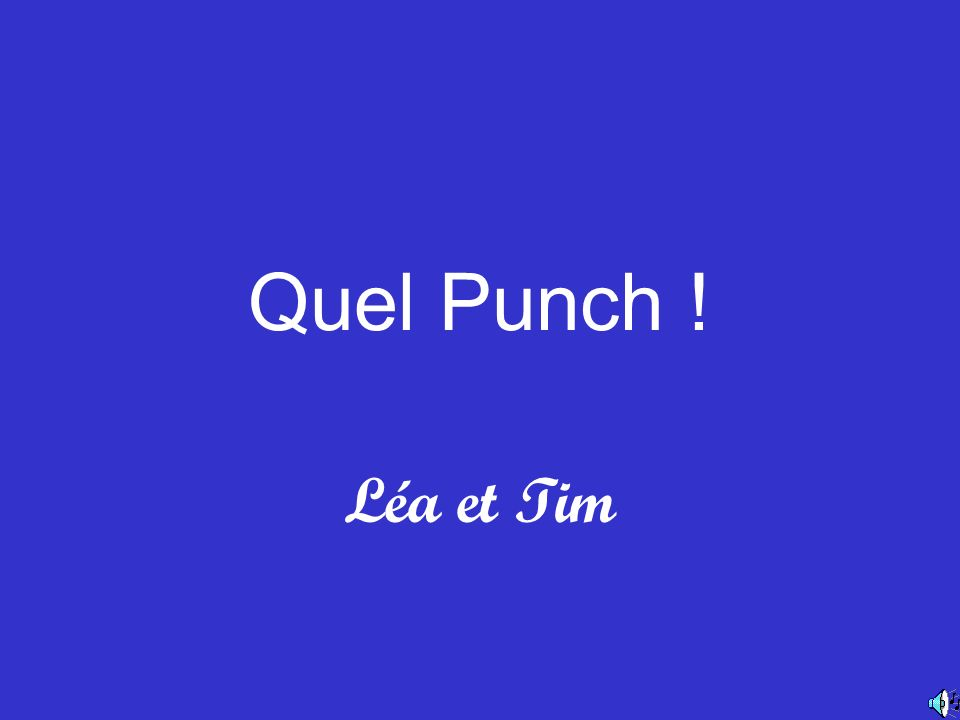 Quel Punch ! Léa et Tim