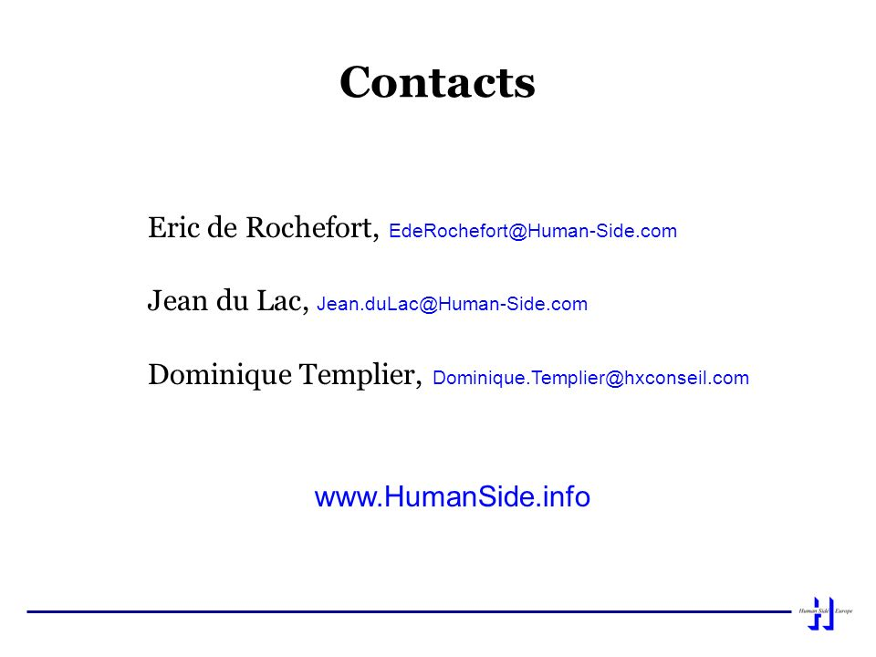 Contacts Eric de Rochefort, EdeRochefort@Human-Side.com