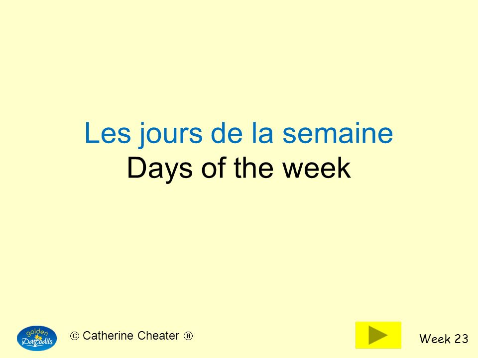 Les jours de la semaine Days of the week
