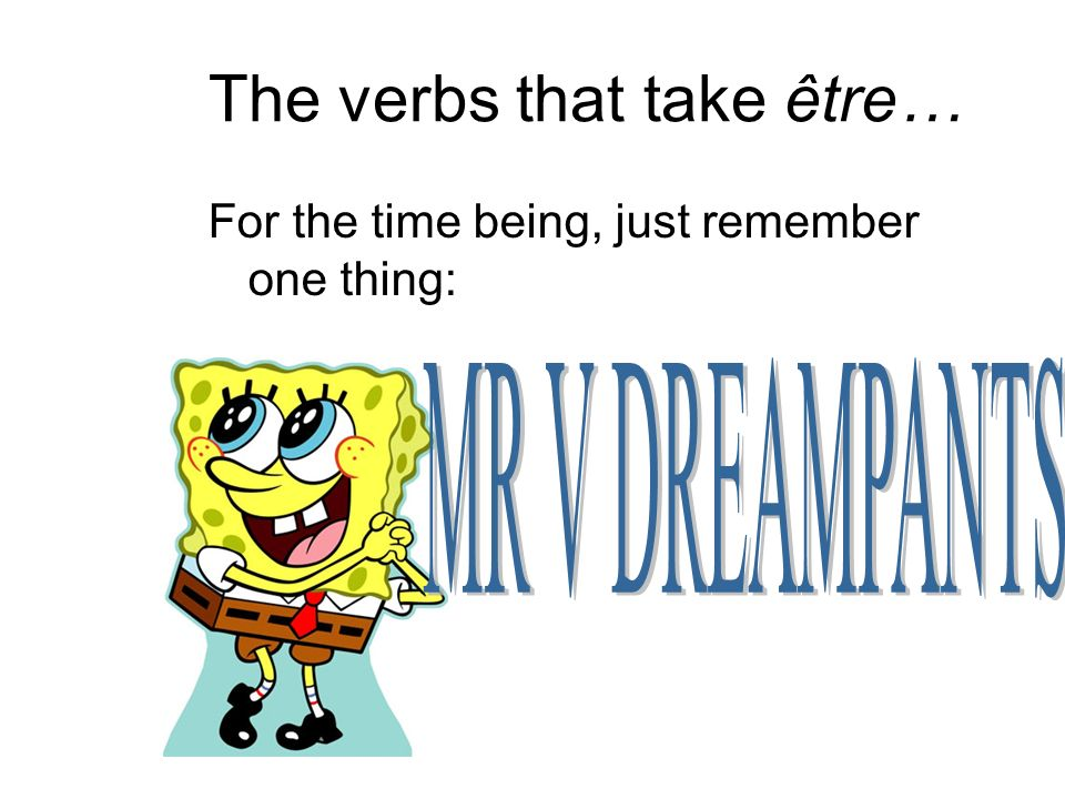 The verbs that take être…