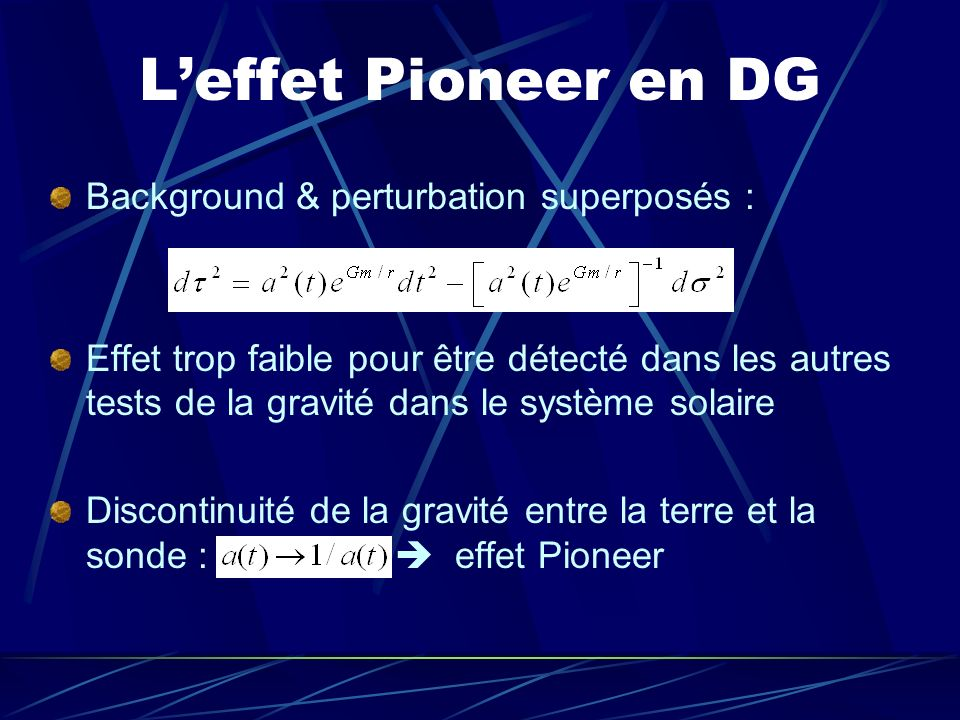 L'effet Pioneer en DG Background & perturbation superposés :