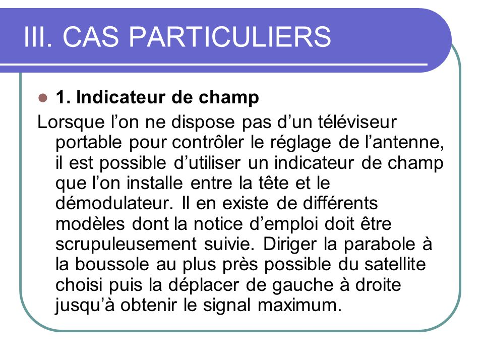 III. CAS PARTICULIERS 1. Indicateur de champ