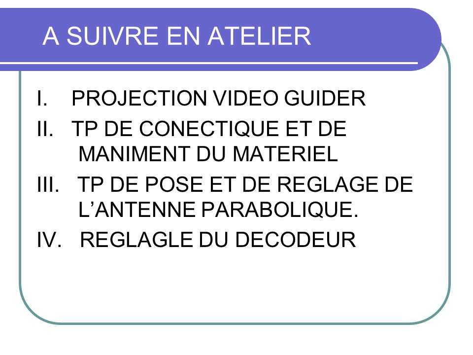 A SUIVRE EN ATELIER I. PROJECTION VIDEO GUIDER