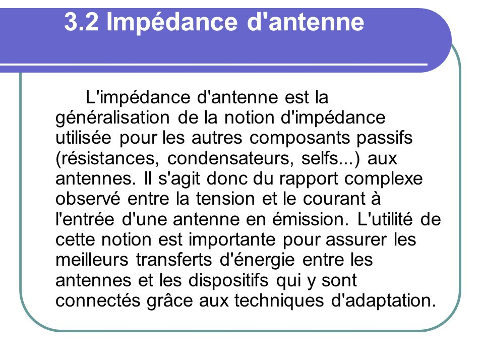 3.2 Impédance d antenne