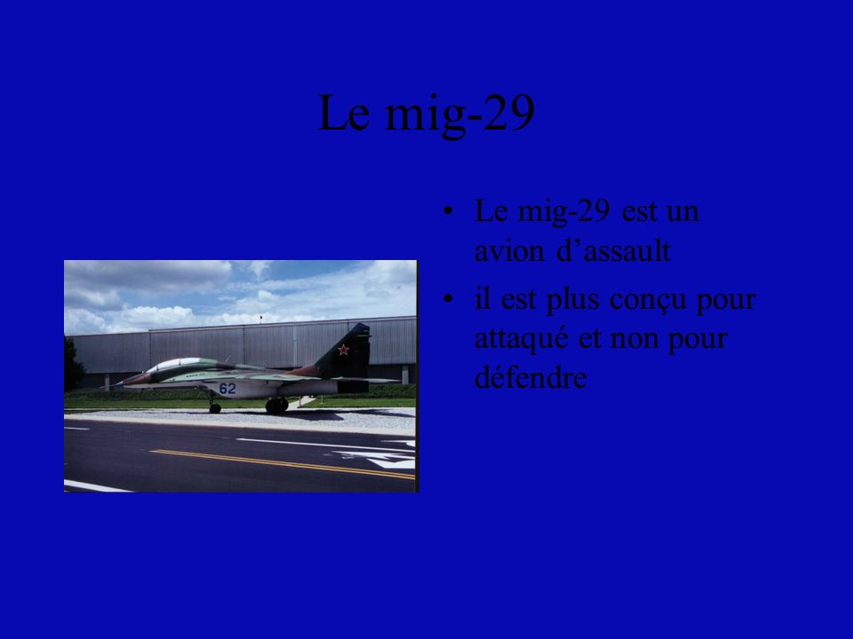 Le mig-29 Le mig-29 est un avion d'assault