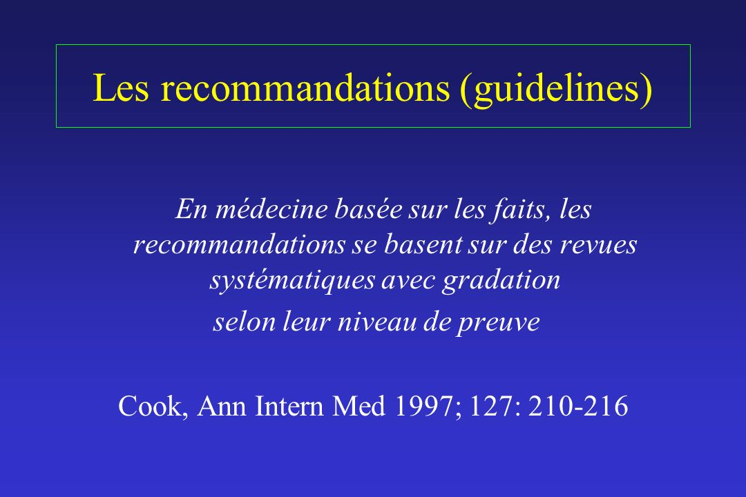 Les recommandations (guidelines)