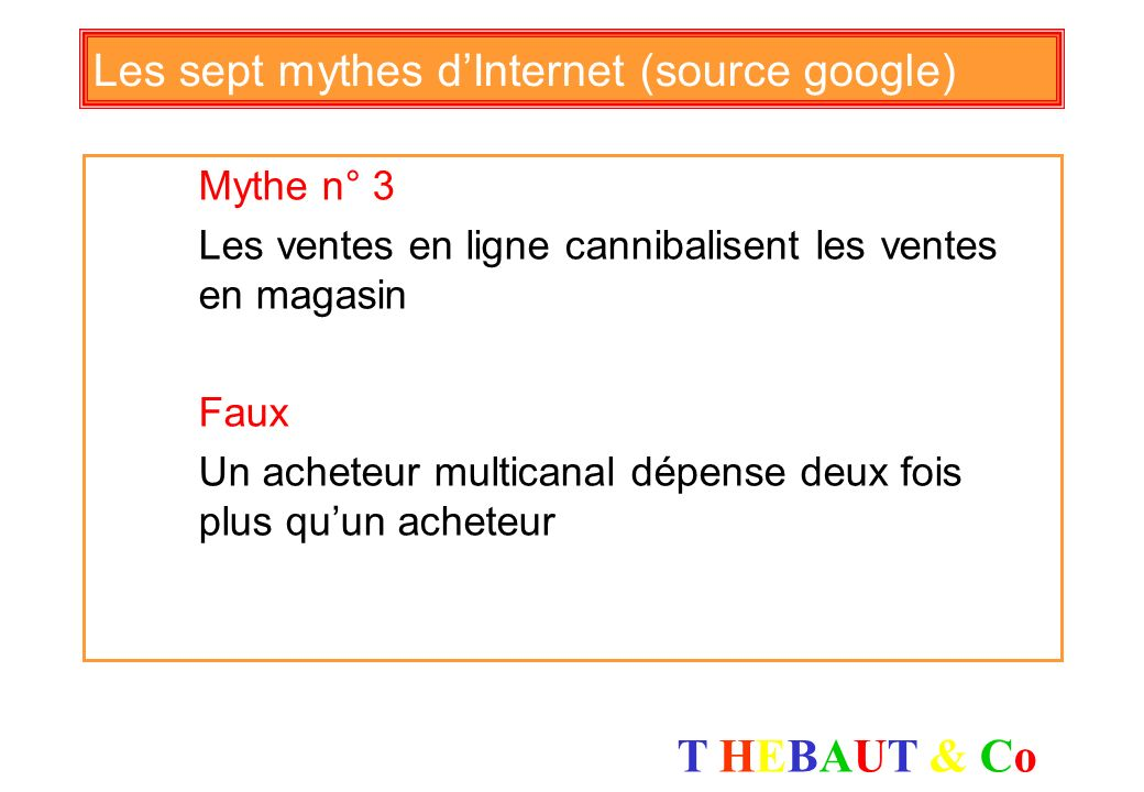 Les sept mythes d'Internet (source google)
