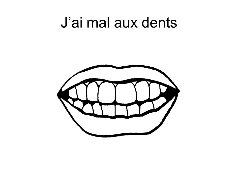 J'ai mal aux dents