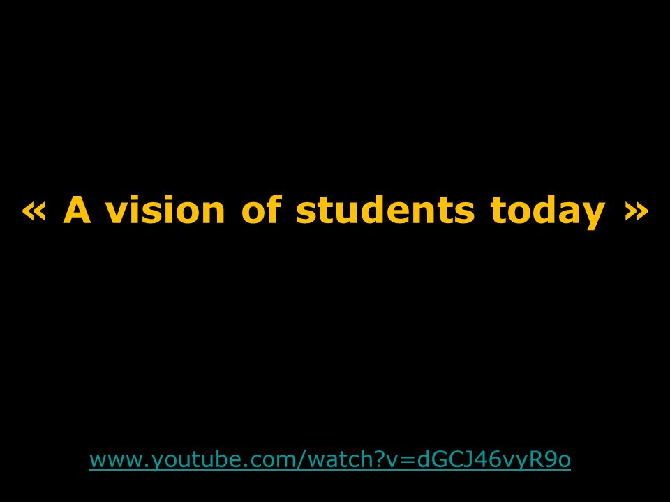 « A vision of students today »