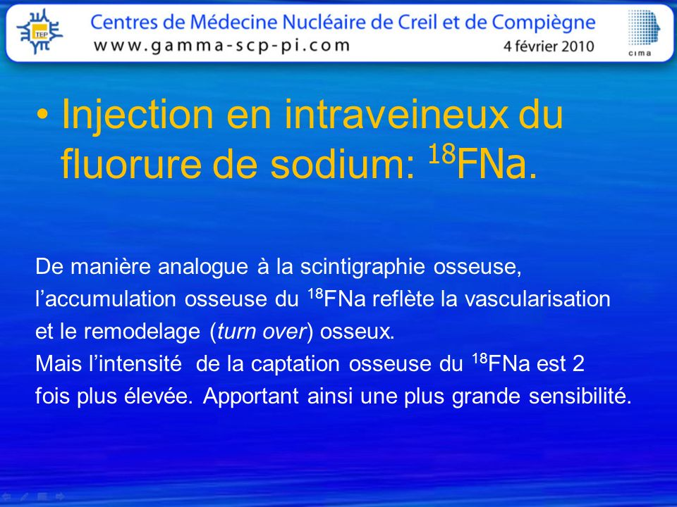 Injection en intraveineux du fluorure de sodium: 18FNa.