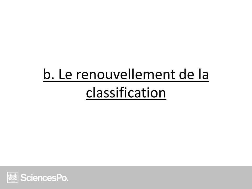 b. Le renouvellement de la classification