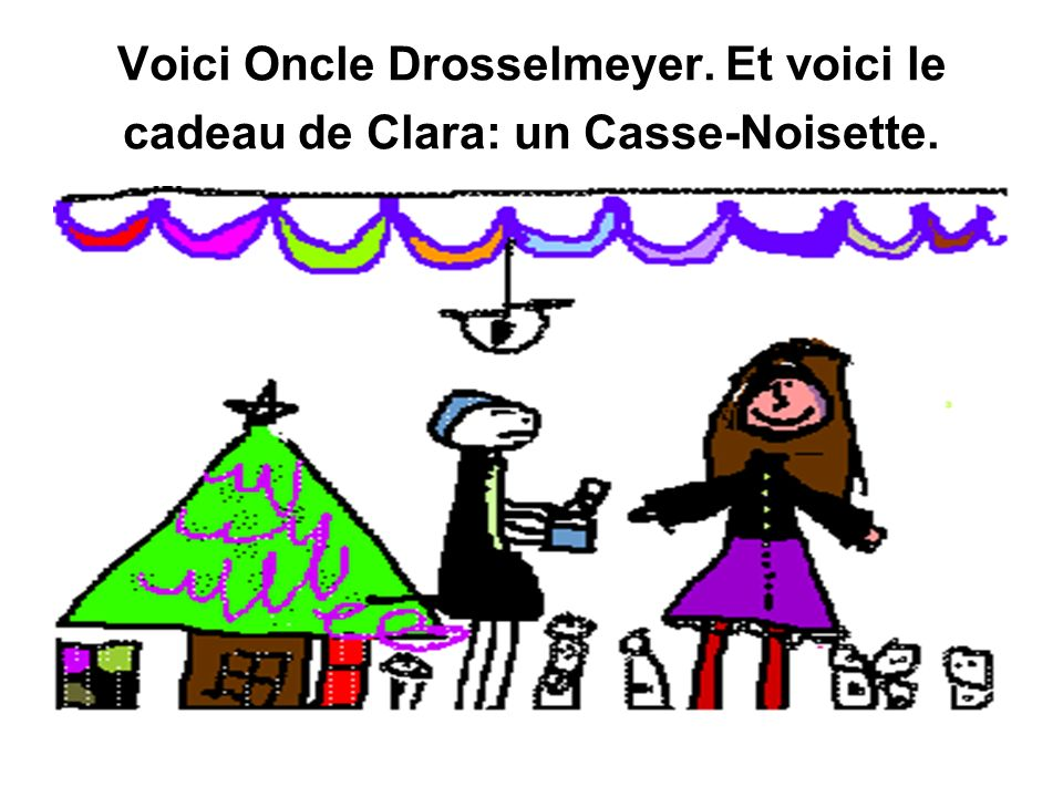 Voici Oncle Drosselmeyer