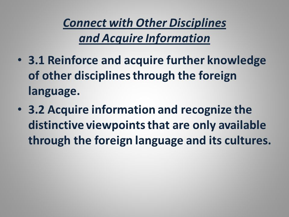 Connect with Other Disciplines and Acquire Information