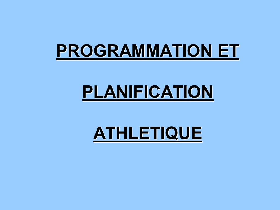 PROGRAMMATION ET PLANIFICATION ATHLETIQUE