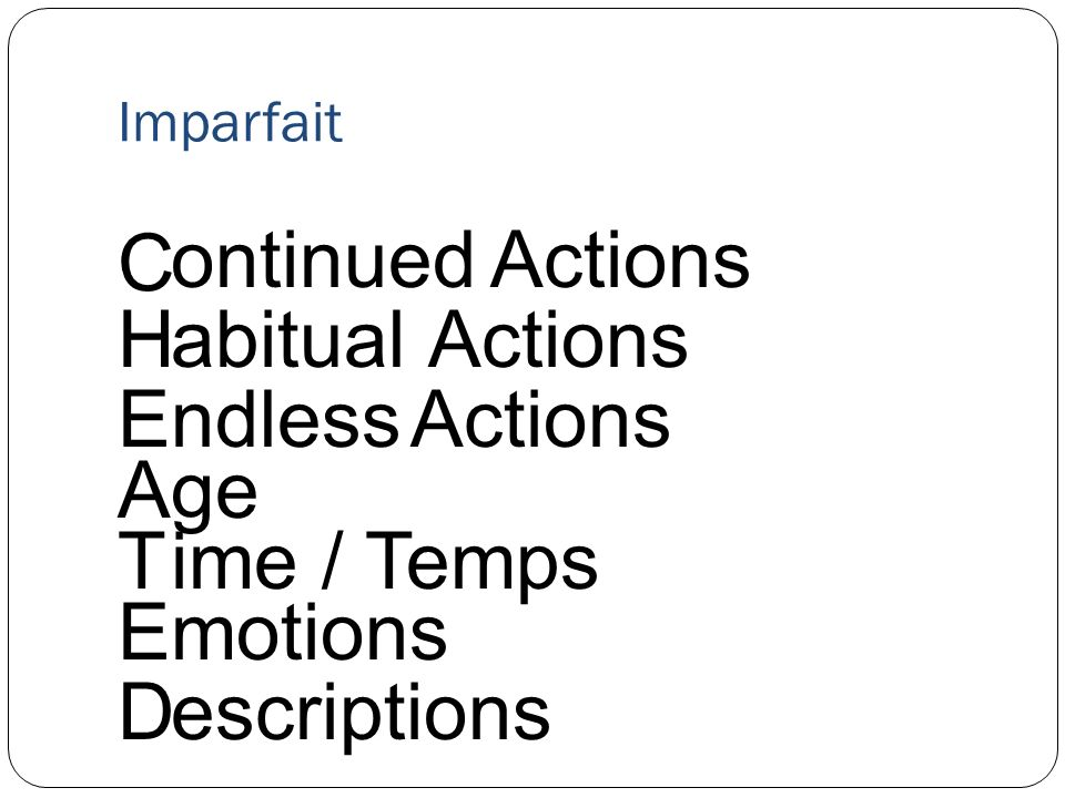 C ontinued Actions H abitual Actions E ndless Actions A ge T