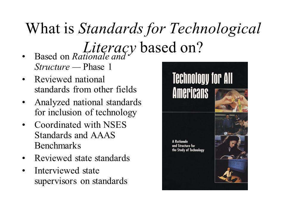 What is Standards for Technological Literacy based on