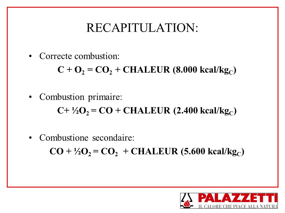 RECAPITULATION: Correcte combustion: