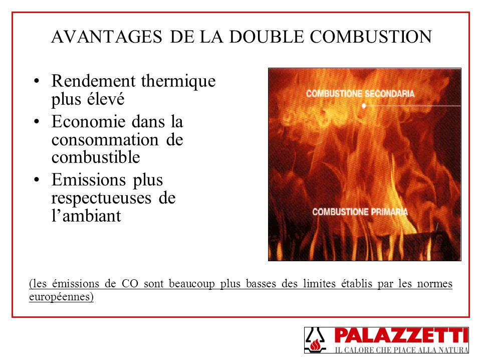 AVANTAGES DE LA DOUBLE COMBUSTION