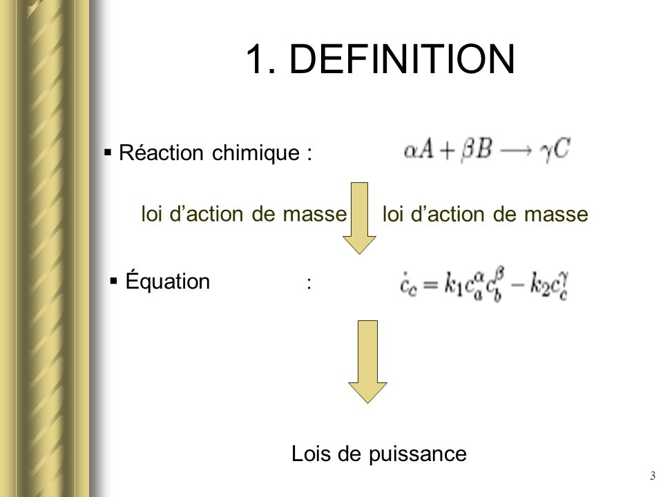 1. DEFINITION Réaction chimique : loi d'action de masse