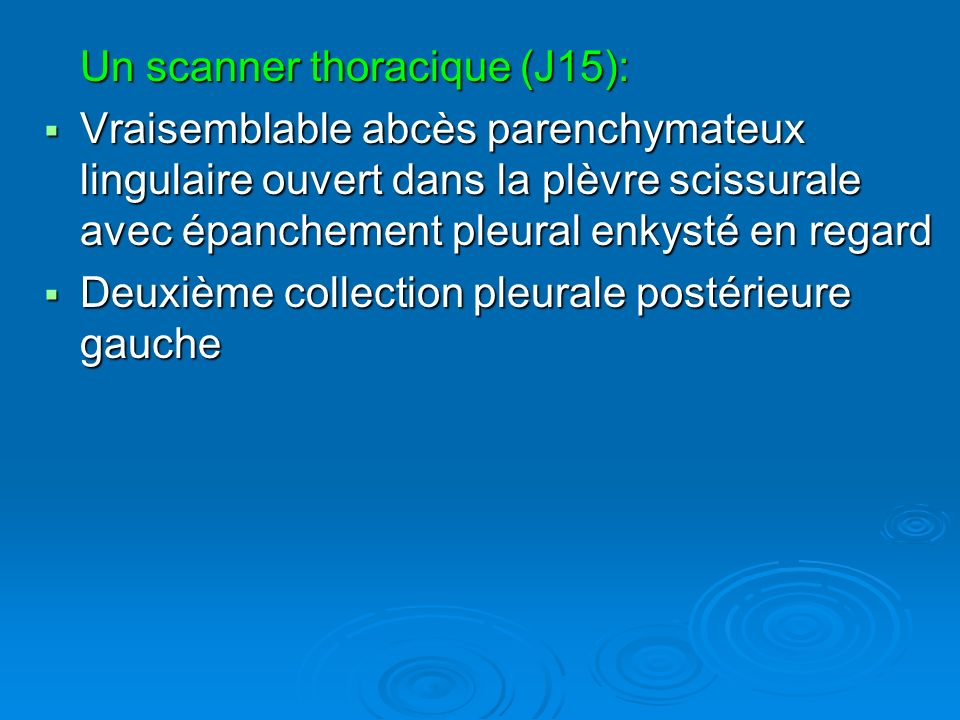 Un scanner thoracique (J15):