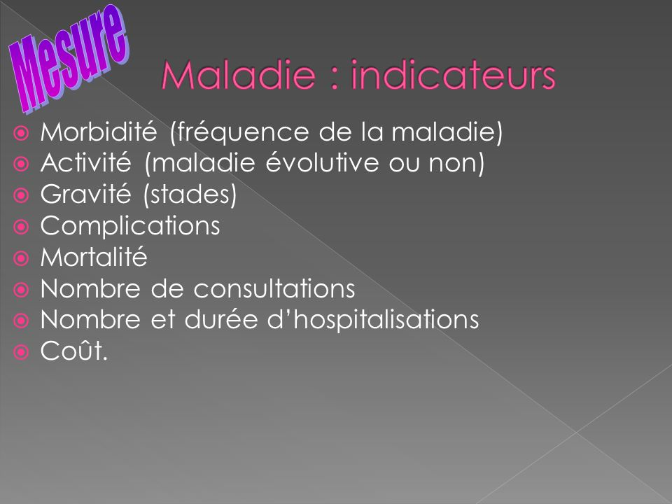 Maladie : indicateurs Mesure Morbidité (fréquence de la maladie)