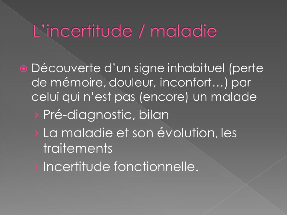 L'incertitude / maladie