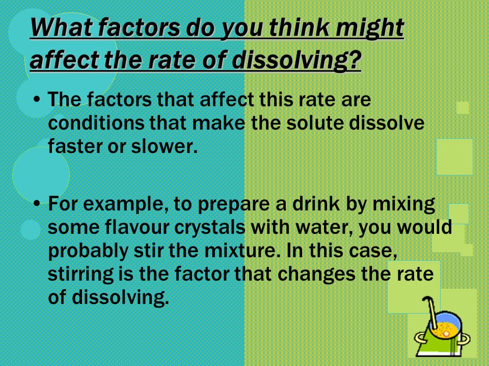 What factors do you think might affect the rate of dissolving
