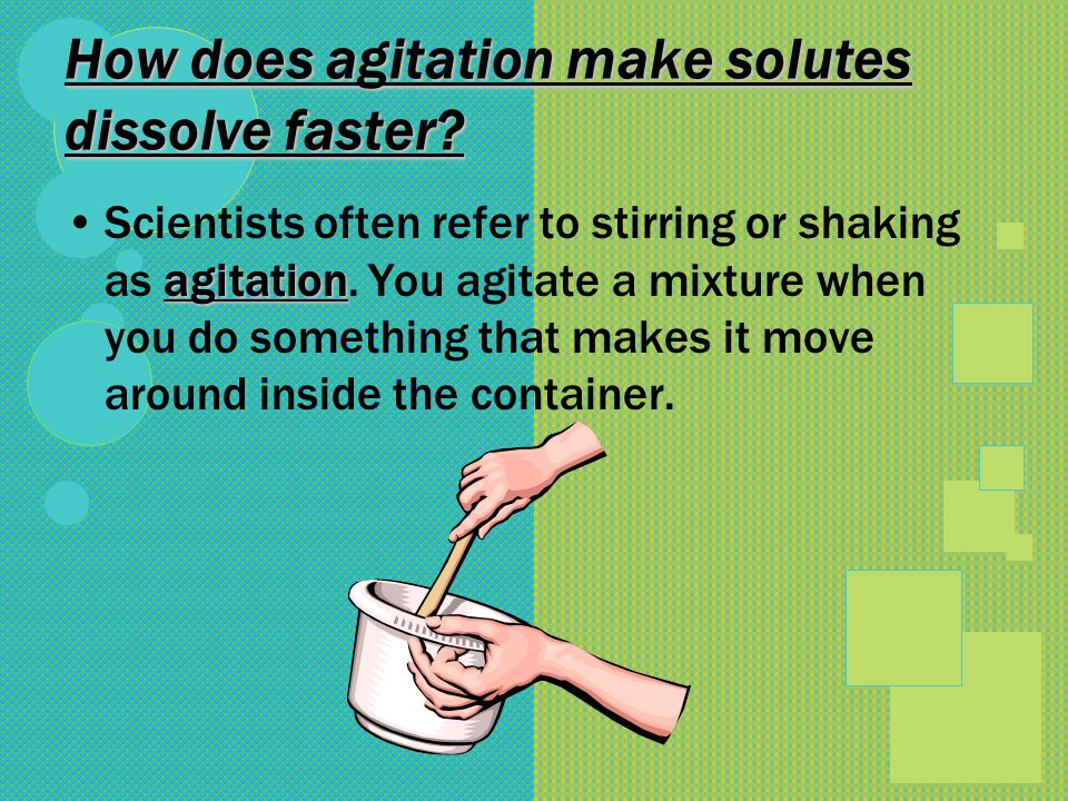 How does agitation make solutes dissolve faster