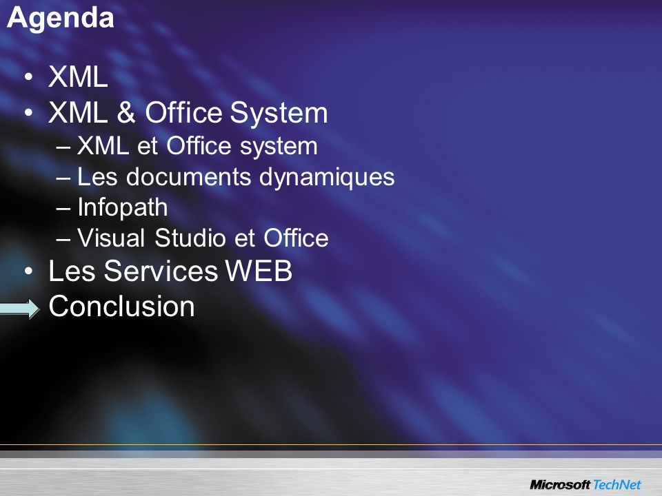 Agenda XML XML & Office System Les Services WEB Conclusion