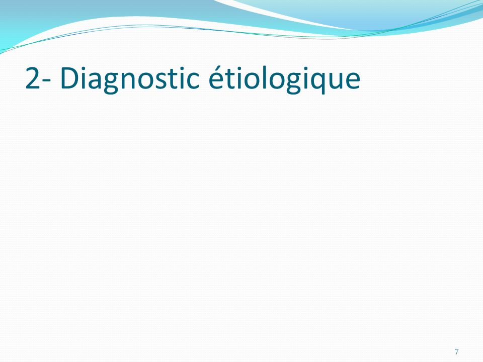 2- Diagnostic étiologique