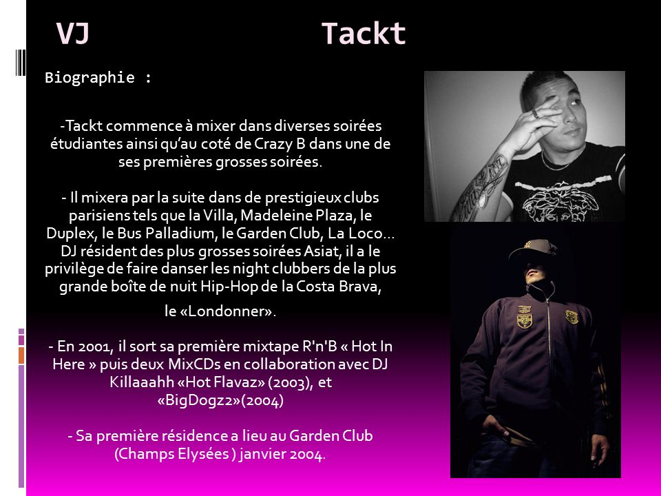 VJ Tackt Biographie :