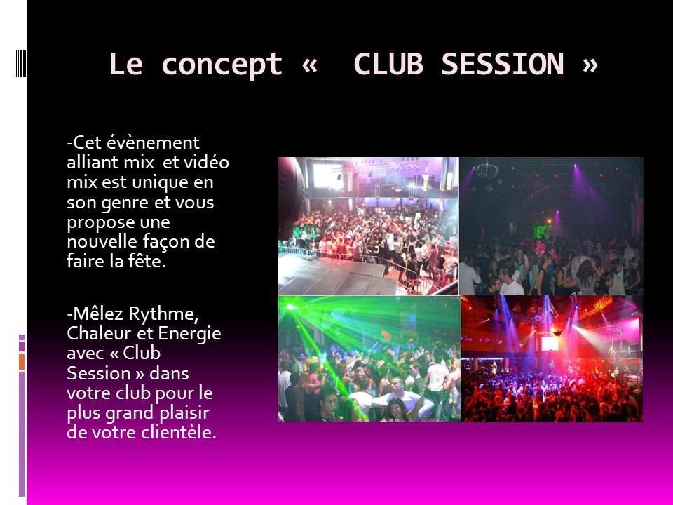 Le concept « CLUB SESSION »