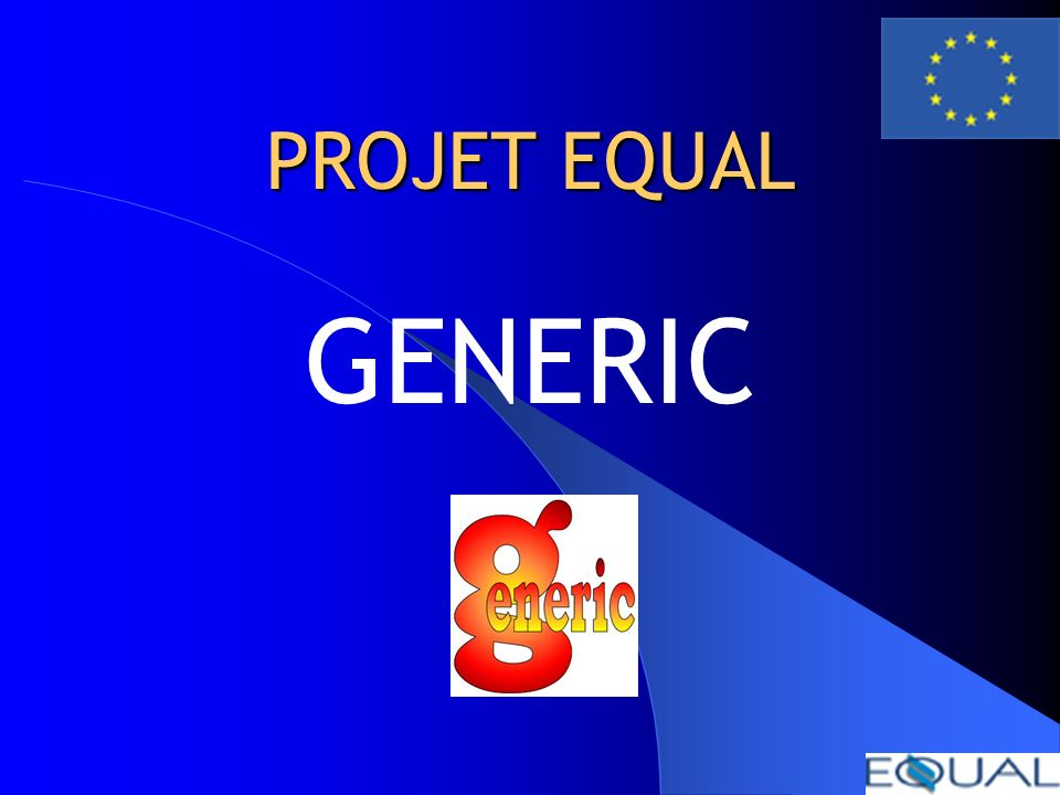PROJET EQUAL GENERIC