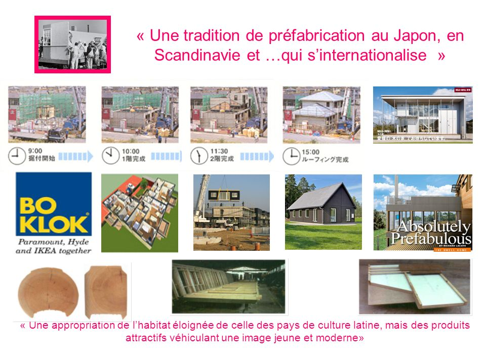 « Une tradition de préfabrication au Japon, en Scandinavie et …qui s'internationalise »