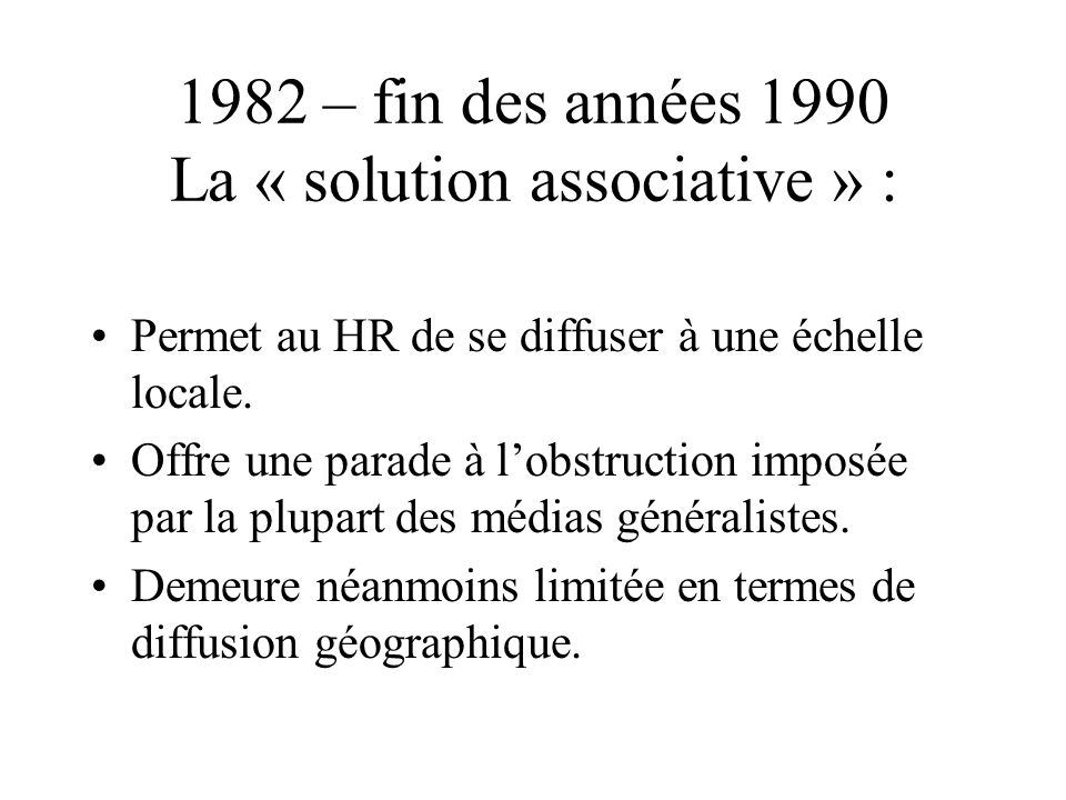 1982 – fin des années 1990 La « solution associative » :