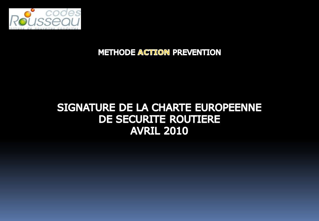 SIGNATURE DE LA CHARTE EUROPEENNE DE SECURITE ROUTIERE AVRIL 2010