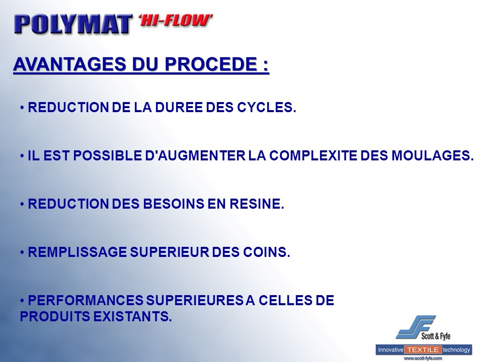 AVANTAGES DU PROCEDE : REDUCTION DE LA DUREE DES CYCLES.