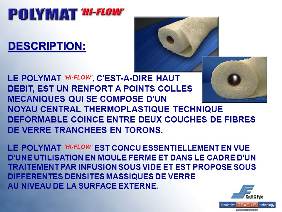 DESCRIPTION: LE POLYMAT 'HI-FLOW', C EST-A-DIRE HAUT