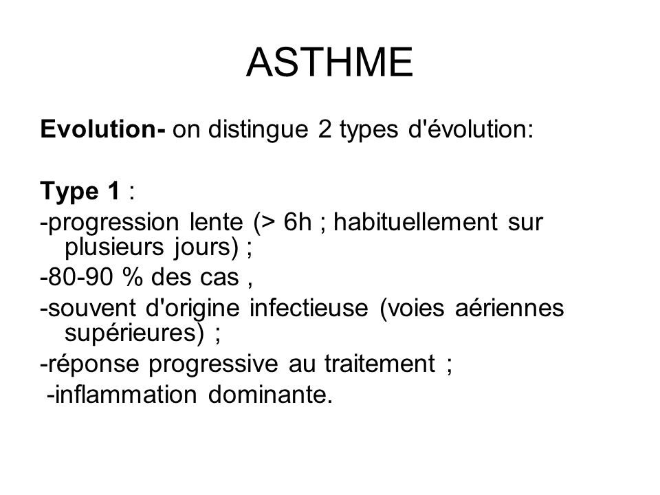 ASTHME Evolution- on distingue 2 types d évolution: Type 1 :