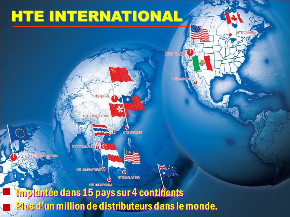 HTE INTERNATIONAL Implantée dans 15 pays sur 4 continents