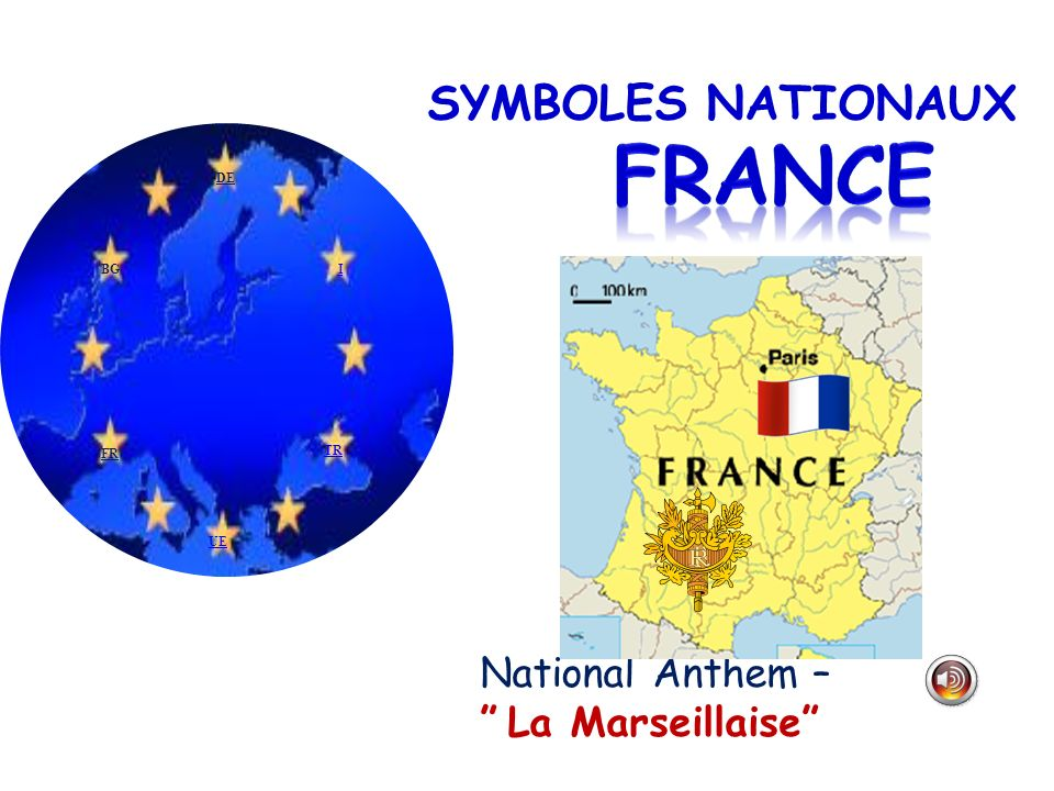 FRANCE SYMBOLES NATIONAUX National Anthem – La Marseillaise