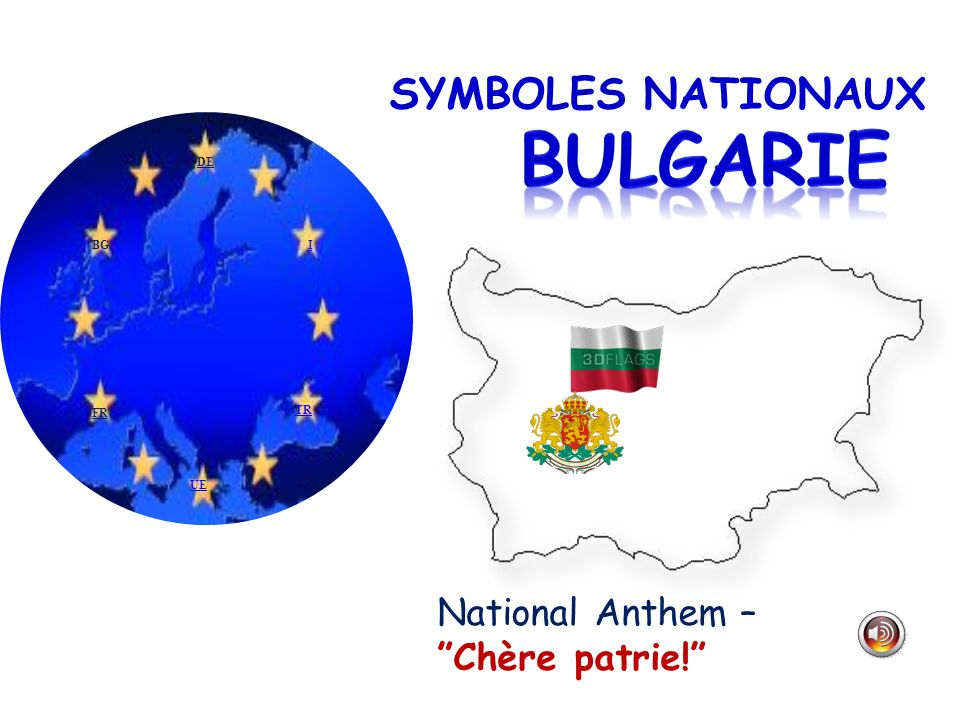 BULGARIE SYMBOLES NATIONAUX National Anthem – Chère patrie!