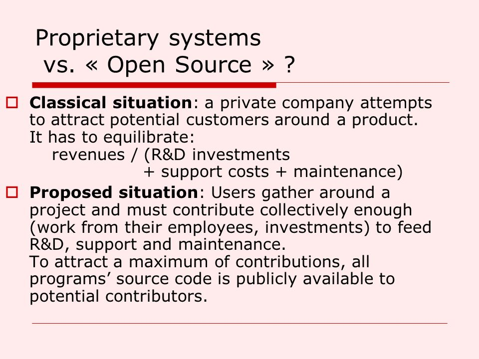 Proprietary systems vs. « Open Source »