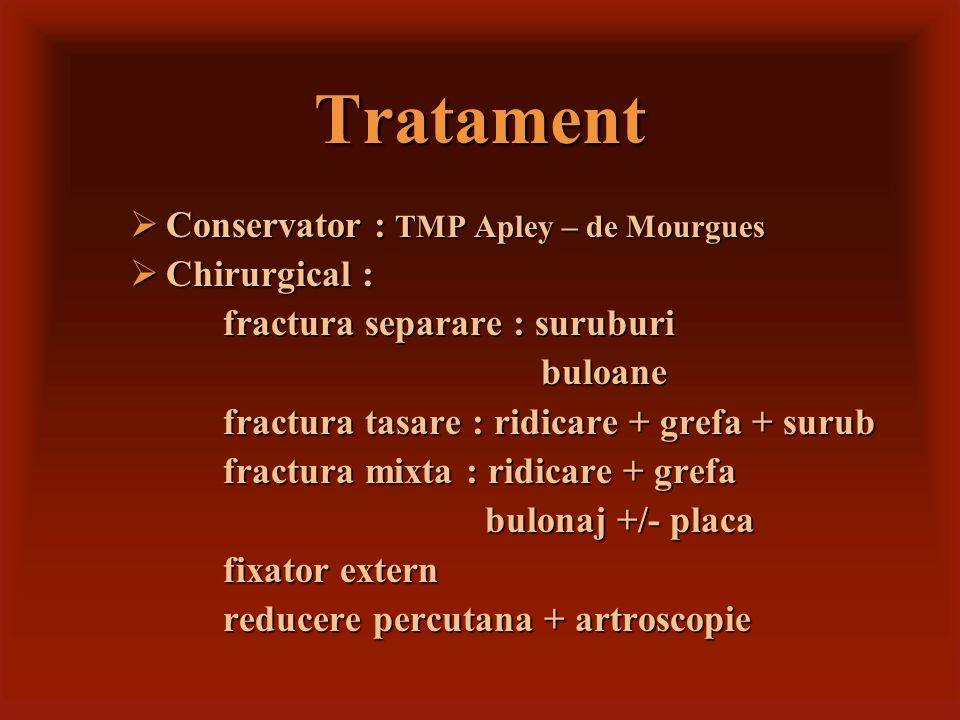 Tratament Conservator : TMP Apley – de Mourgues Chirurgical :