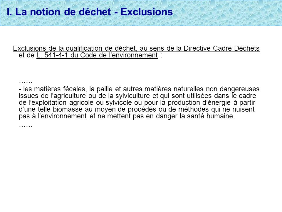 I. La notion de déchet - Exclusions