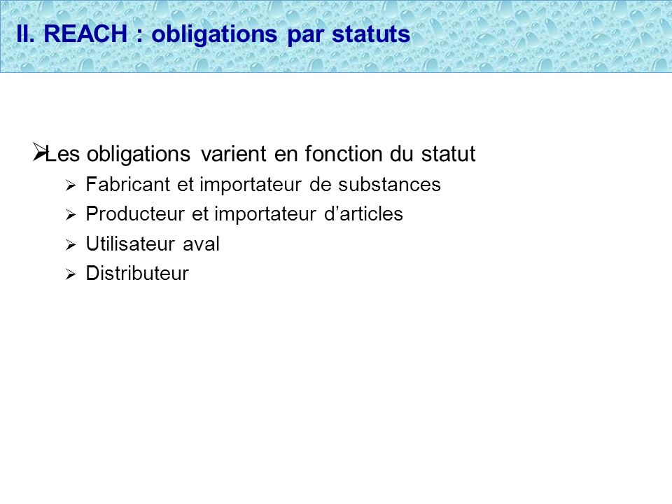 II. REACH : obligations par statuts
