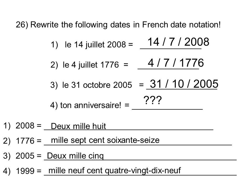 26) Rewrite the following dates in French date notation!