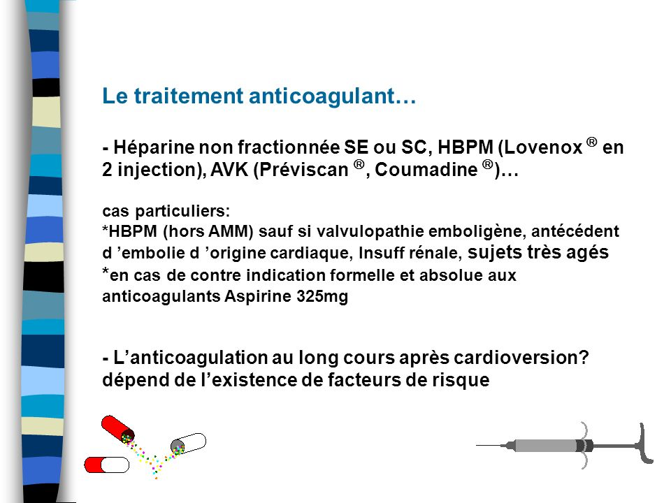 Le traitement anticoagulant…
