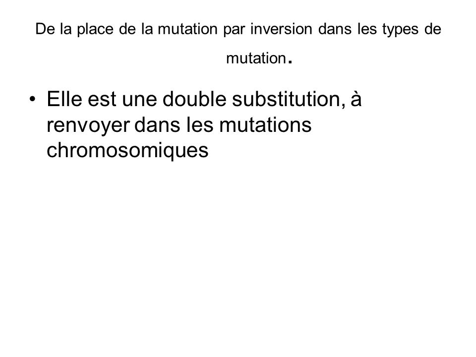 De la place de la mutation par inversion dans les types de mutation.
