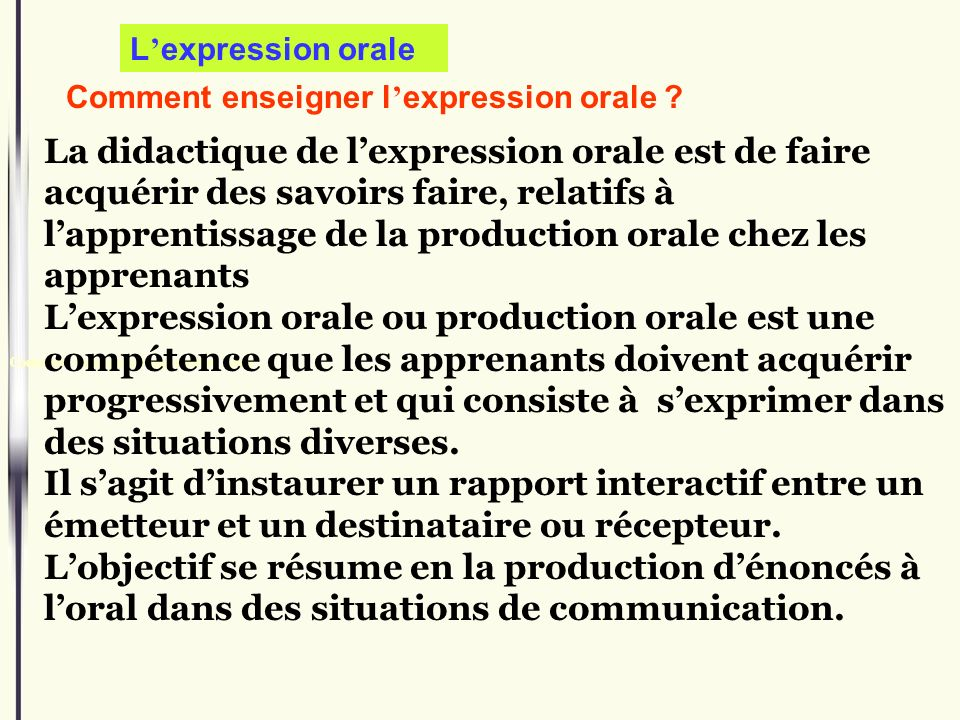 L'expression orale Comment enseigner l'expression orale